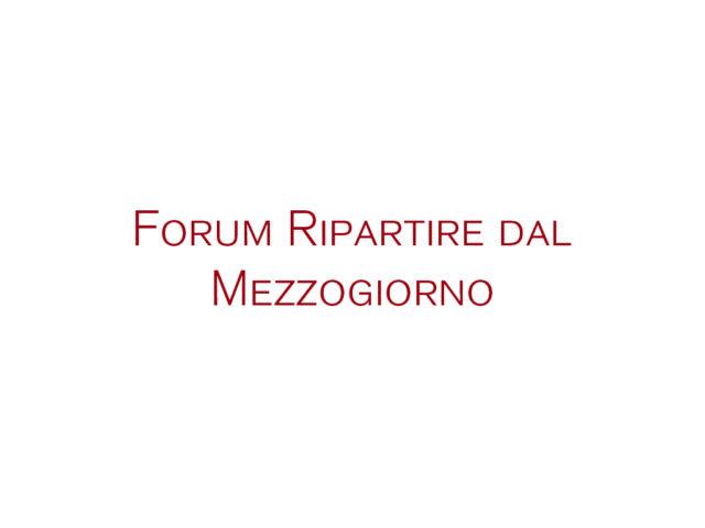 Forum Ripartire dal Mezzogiorno